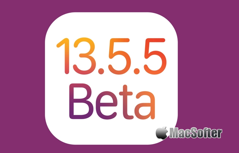 iOS 13.5.5 Beta 正式推出