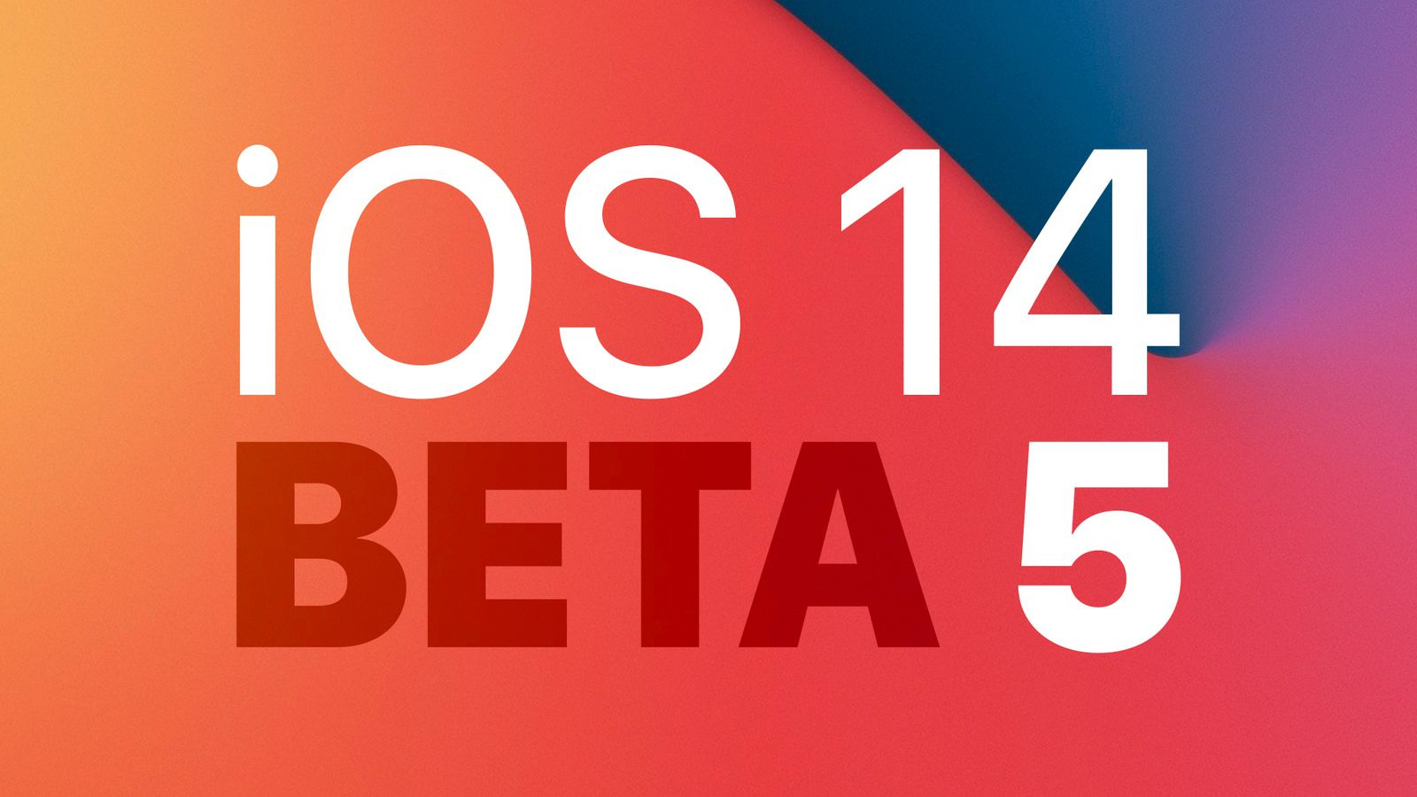 iOS 14 Developer Beta 5正式登场