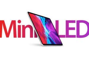 新iPad Pro可能成为首款配备mini-LED屏幕的设备