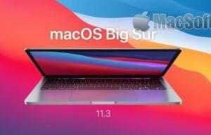 macOS 11.3修复了重要安全漏洞:苹果用户尽快更新