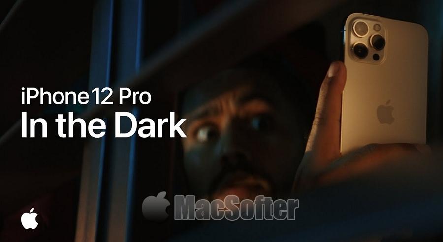 iPhone 12 Pro黑暗广告:捕捉黑暗中的影像